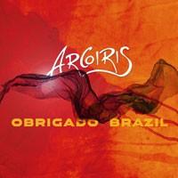 "Arcoiris - ""Obrigado Brasil"""