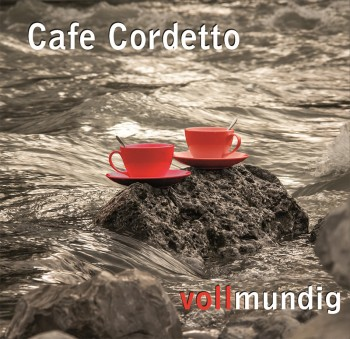"Cafe Cordetto - ""vollmundig"""