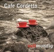 "Cafe Cordetto - ""vollmundig"""